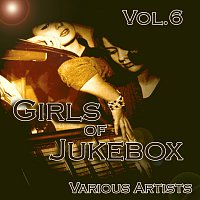 Různí interpreti – Girls of JukeBox Favorites, Vol. 6