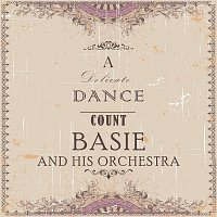 Count Basie, His Orchestra – A Delicate Dance