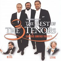 José Carreras, Placido Domingo, Luciano Pavarotti, James Levine, Zubin Mehta – The Three Tenors - The Best of the 3 Tenors