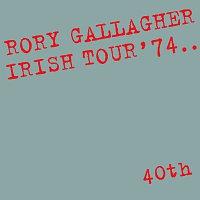 Rory Gallagher – Irish Tour '74 [Live / 40th Anniversary Edition]
