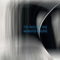 Makoto Ozone – The Swell Of Time