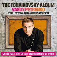 Royal Liverpool Philharmonic Orchestra, Vasily Petrenko – The Tchaikovsky Album