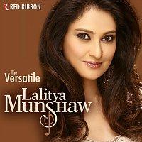 Lalitya Munshaw – The Versatile Lalitya Munshaw