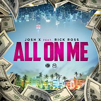 Josh X, Rick Ross – All On Me
