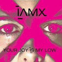 IAMX – Your Joy Is My Low