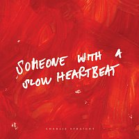 Charlie Straight – Someone With a Slow Heartbeat