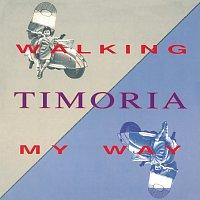 Timoria – Walking My Way