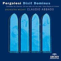 Orchestra Mozart, Claudio Abbado – Pergolesi: Dixit Dominus; Confitebor, tibi Domine; Chi non ode e chi non vede; Salve regina in A minor