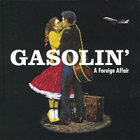 Gasolin' – A Foreign Affair