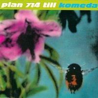 Komeda – Plan 714 till Komeda