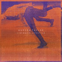 Hudson Taylor – Cinematic Lifestyle