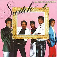 Switch – Am I Still Your Boyfriend?