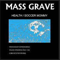 HEALTH, Soccer Mommy – MASS GRAVE