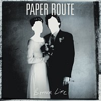Paper Route – Better Life