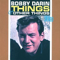 Bobby Darin – Things & Other Things