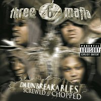 Three 6 Mafia – Da Unbreakables: Screwed & Chopped