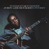 John Lee Hooker – Whiskey & Wimmen: John Lee Hooker's Finest