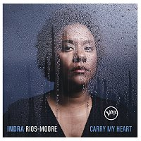 Indra Rios-Moore – Carry My Heart