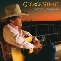 George Strait – Chill Of An Early Fall