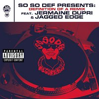 Dru Hill, Da Brat, JD – So So Def presents: Definition of a Remix feat. Jermaine Dupri and Jagged Edge (This Is The Remix) (Explicit Version)