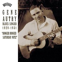 "Gene Autry – Blues Singer 1929-1931 ""Booger Rooger Saturday Nite"""