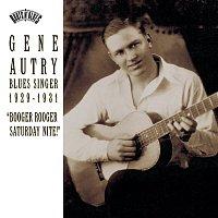 "Gene Autry – Blues Singer 1929-1931 ""Booger Rooger Saturday Nite"""