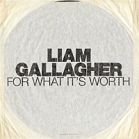 Liam Gallagher – For What It's Worth