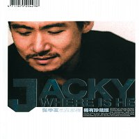 Jacky Cheung – Where Is He