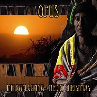 Opus – Melkam Ganna - Merry Christmas