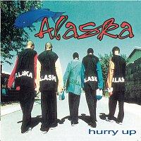 Alaska – Hurry Up