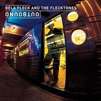 Bela Fleck & The Flecktones – Outbound
