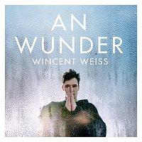 Wincent Weiss – An Wunder