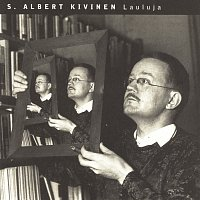 S. ALBERT KIVINEN – Lauluja