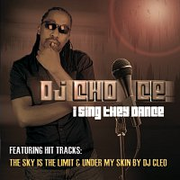 Dj Choice – I Sing They Dance