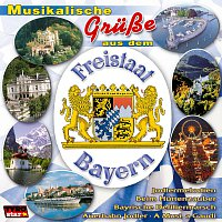Diverse Interpreten – Musikalische Grusse aus dem Freistaat Bayern