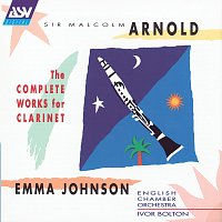 Emma Johnson, English Chamber Orchestra, Ivor Bolton – Arnold: The Complete Works for Clarinet
