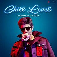 Anirudh Ravichander – Chill Level : Anirudh Ravichander
