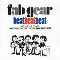 Various Artists.. – Fab Gear! Beat Beat Beat, Vol. 2: More Mop Top Rarities