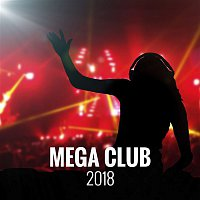 Various Artists.. – Mega Club 2018