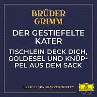 Deutsche Grammophon Literatur, Bruder Grimm, Manfred Steffen – Der gestiefelte Kater / Tischlein deck dich, Goldesel und Knuppel aus dem Sack