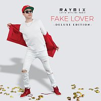Raymix – Fake Lover [Deluxe]