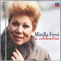 Mirella Freni – Mirella Freni - A Celebration