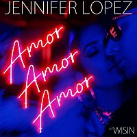 Jennifer Lopez, Wisin – Amor, Amor, Amor