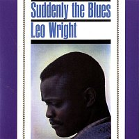 Leo Wright – Suddenly The Blues