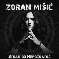 Zoran Mišić – Strah od nepoznatog