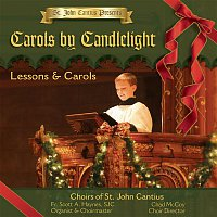 Choirs of St. John Cantius – St. John Cantius Presents: Carols by Candlelight