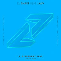 DJ Snake, Lauv – A Different Way [DEVAULT Remix]