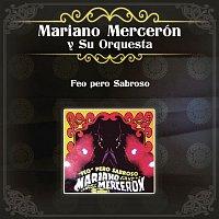 Mariano Mercerón y Su Orquesta – Feo Pero Sabroso
