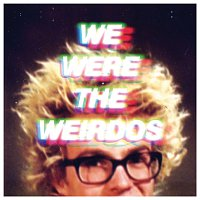Matt and Kim – WE WERE THE WEIRDOS