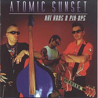 Atomic sunset – Atomic sunset-Hot rods & Pin Ups